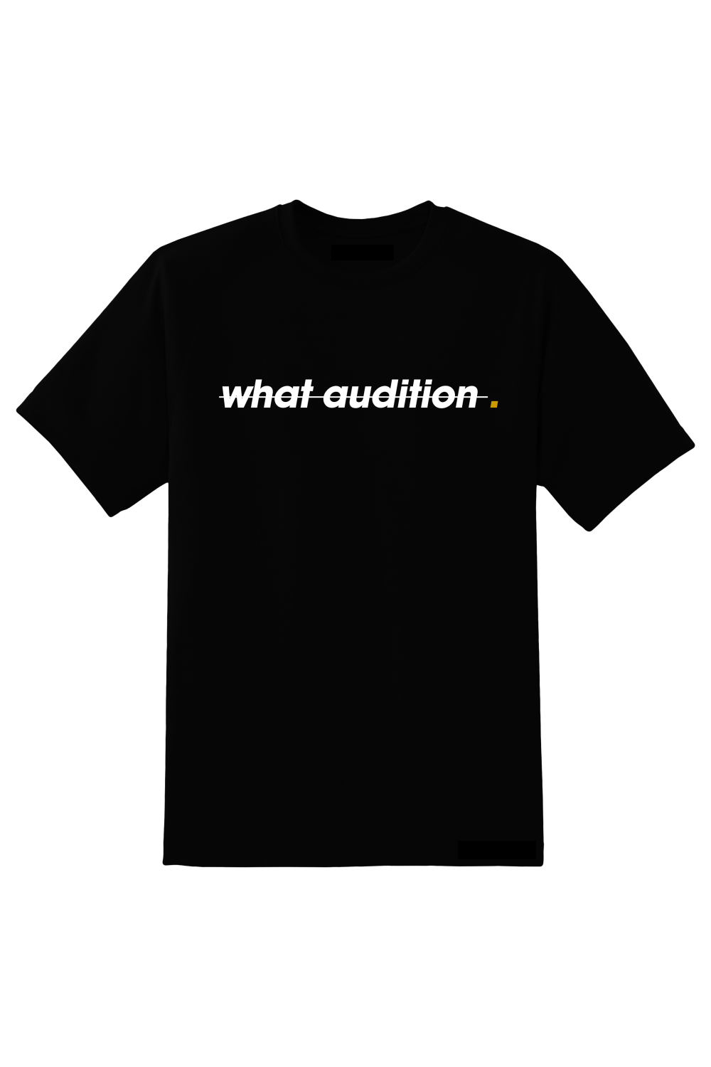 what_audtion_tee_1000x1500